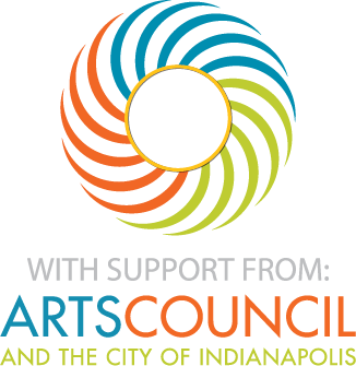 With support from: Arts Council and the City of Indianapolis